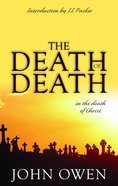 Death of Death in the Death of Christ Paperback