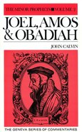 Joel, Amos & Obadiah (The Minor Prophets Volume 3) (Geneva Series Of Commentaries)