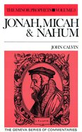Jonah, Micah & Nahum (The Minor Prophets Volume 3) (Geneva Series Of Commentaries)
