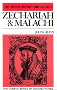 Zechariah & Malachi (The Minor Prophets Volume 5) (Geneva Series Of Commentaries)