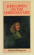 John Owen on the Christian Life Hardback