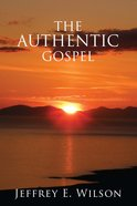 The Authentic Gospel Paperback