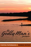 The Godly Man's Picture (Puritan Paperbacks Series) Paperback