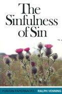 The Sinfulness of Sin (Puritan Paperbacks Series) Paperback