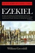Ezekiel (Geneva Series Of Commentaries)