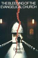 Bleeding of the Evangelical Church Paperback