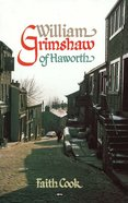 William Grimshaw of Haworth Hardback