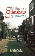William Grimshaw of Haworth Paperback