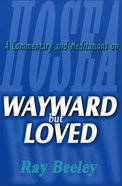 Wayward But Loved Paperback