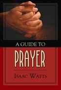 A Guide to Prayer Hardback