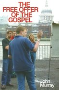 The Free Offer of the Gospel Paperback