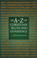 An A-Z of Christian Truth and Experience Hardback