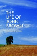 The Life of John Brown Hardback