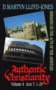 Acts 7: 1-29 (#04 in Authentic Christianity Series) Hardback