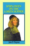 John Owen on the Lord's Supper Hardback