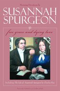Free Grace and Dying Love (Susannah Spurgeon)