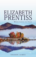 "Elizabeth Prentiss - ""More Love to Thee"" Hardback"