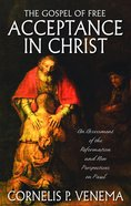 The Gospel of Free Acceptance in Christ Hardback