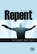 Repent and Believe! (Pocket Puritans Series) Paperback
