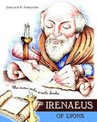 Heroes of the Faith: Irenaeus of Lyons Hardback