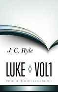 Luke (Volume 1) (Expository Thoughts On The Gospels Series) Hardback