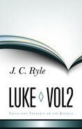 Luke (Volume 2) (Expository Thoughts On The Gospels Series) Hardback