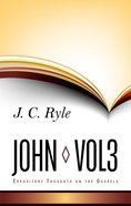 John (Volume 3) (Expository Thoughts On The Gospels Series) Hardback