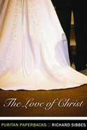 The Love of Christ (Puritan Paperbacks Series) Paperback