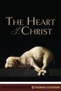 The Heart of Christ (Puritan Paperbacks Series) Paperback