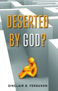 Deserted By God? Paperback