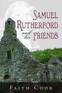 Samuel Rutherford and His Friends Paperback