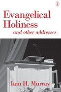 Evangelical Holiness: And Other Addresses Paperback