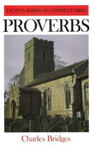 Proverbs (Geneva Series Of Commentaries)