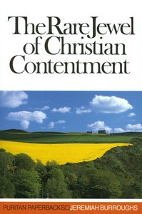 Rare Jewel of Christian Contentment (Puritan Paperbacks Series)