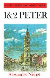 1 & 2 Peter (Geneva Series Of Commentaries)