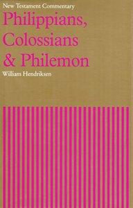 Philippians, Colossians & Philemon (New Testament Commentary Series)