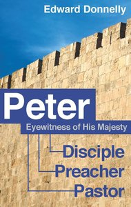 Peter: Eyewitness of His Majesty