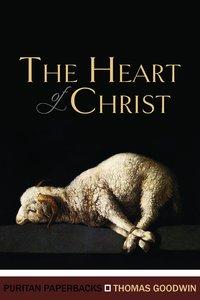 The Heart of Christ (Puritan Paperbacks Series)