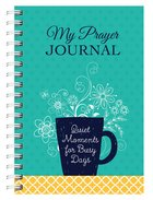 My Prayer Journal: Quiet Moments For Busy Days Spiral