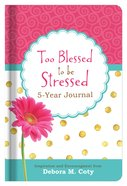 Journal: Too Blessed to Be Stressed 5-Year Journal