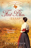 In Fort Bliss, Texas - Priscilla's Reveille (#01 in My Heart Belongs Series) Paperback