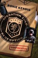 Operation Zulu Redemption (Operation Zulu Redemption Series) Paperback