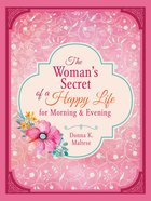The Woman's Secret of a Happy Life For Morning & Evening Paperback