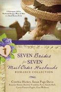 Seven Brides For Seven Mail-Order Husbands Romance Collection Paperback