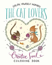 The Cat Lovers Creative Soul (Adult Coloring Books Series)
