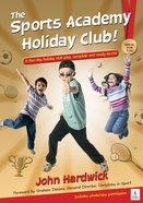 Sports Academy Holiday Club!