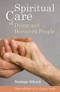 The Spiritual Care of Dying and Bereaved People Paperback