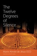 The Twelve Degrees of Silence Paperback