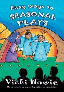 Easy Ways to Seasonal Plays