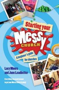 Starting Your Messy Church (Messy Church Series)